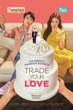 Nonton Film Trade Your Love (2019) Subtitle Indonesia Streaming Movie Download