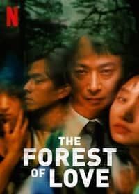Nonton Film The Forest of Love (2019) Subtitle Indonesia Streaming Movie Download