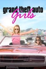 Nonton Film Grand Theft Auto Girls (2020) Subtitle Indonesia Streaming Movie Download