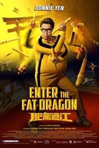Nonton Film Enter the Fat Dragon (2020) Subtitle Indonesia Streaming Movie Download