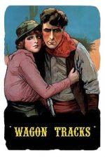Nonton Film Wagon Tracks (1919) Subtitle Indonesia Streaming Movie Download