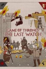 Nonton Film Game of Thrones: The Last Watch (2019) Subtitle Indonesia Streaming Movie Download