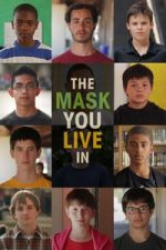 Nonton Film The Mask You Live In (2015) Subtitle Indonesia Streaming Movie Download