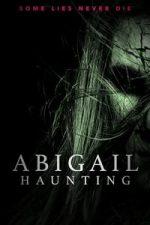 Nonton Film Abigail Haunting (2020) Subtitle Indonesia Streaming Movie Download