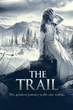 Nonton Film The Trail (2013) Subtitle Indonesia Streaming Movie Download