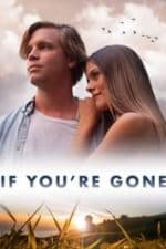 Nonton Film If You're Gone (2019) Subtitle Indonesia Streaming Movie Download