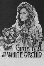 Nonton Film Girls of the White Orchid (1983) Subtitle Indonesia Streaming Movie Download