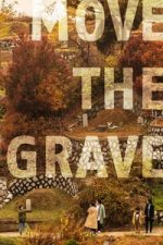 Nonton Film Move the Grave (2019) Subtitle Indonesia Streaming Movie Download