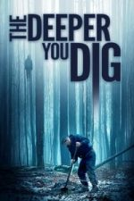Nonton Film The Deeper You Dig (2019) Subtitle Indonesia Streaming Movie Download