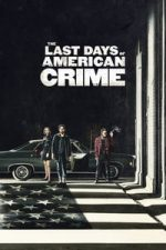 Nonton Film The Last Days of American Crime (2020) Subtitle Indonesia Streaming Movie Download
