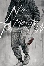 Nonton Film No Tomorrow (2016) Subtitle Indonesia Streaming Movie Download