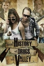 Nonton Film A Short History of Drugs in the Valley (2016) Subtitle Indonesia Streaming Movie Download