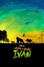 Nonton Film The One and Only Ivan (2020) Subtitle Indonesia Streaming Movie Download