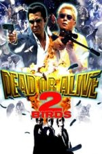 Nonton Film Dead or Alive 2: Birds (2000) Subtitle Indonesia Streaming Movie Download