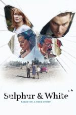 Nonton Film Sulphur and White (2020) Subtitle Indonesia Streaming Movie Download