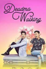 Nonton Film Deadma Walking (2017) Subtitle Indonesia Streaming Movie Download