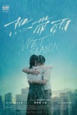 Nonton Film Wet Season (2019) Subtitle Indonesia Streaming Movie Download
