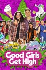 Nonton Film Good Girls Get High (2018) Subtitle Indonesia Streaming Movie Download