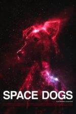 Nonton Film Space Dogs (2019) Subtitle Indonesia Streaming Movie Download