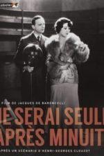 Nonton Film Je serai seule après minuit (1931) Subtitle Indonesia Streaming Movie Download