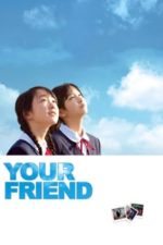 Nonton Film Your Friend (2008) Subtitle Indonesia Streaming Movie Download