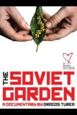 Nonton Film The Soviet Garden (2019) Subtitle Indonesia Streaming Movie Download