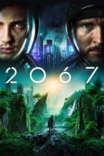 Nonton Film 2067 (2020) Subtitle Indonesia Streaming Movie Download