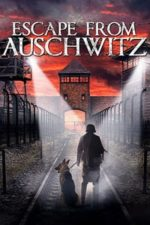 Nonton Film Escape from Auschwitz (2020) Subtitle Indonesia Streaming Movie Download