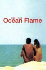 Nonton Film Ocean Flame (2008) Subtitle Indonesia Streaming Movie Download