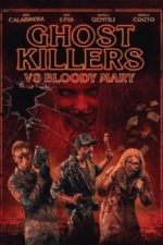 Nonton Film Ghost Killers vs. Bloody Mary (2018) Subtitle Indonesia Streaming Movie Download