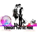 Nonton Film Tonight You're Mine (2011) Subtitle Indonesia Streaming Movie Download
