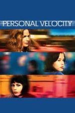 Nonton Film Personal Velocity (2002) Subtitle Indonesia Streaming Movie Download