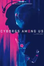 Nonton Film Cyborgs Among Us (2017) Subtitle Indonesia Streaming Movie Download