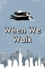 Nonton Film When We Walk (2019) Subtitle Indonesia Streaming Movie Download