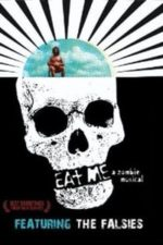 Nonton Film Eat Me: A Zombie Musical (2009) Subtitle Indonesia Streaming Movie Download