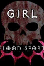 Nonton Film Girl Blood Sport (2019) Subtitle Indonesia Streaming Movie Download