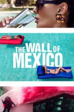 Nonton Film The Wall of Mexico (2019) Subtitle Indonesia Streaming Movie Download