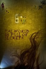 Nonton Film The World Is Full of Secrets (2018) Subtitle Indonesia Streaming Movie Download