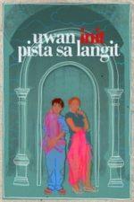 Nonton Film Uwan init pista sa langit (2009) Subtitle Indonesia Streaming Movie Download