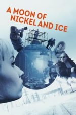 Nonton Film A moon of Nickel and Ice (2017) Subtitle Indonesia Streaming Movie Download