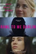 Nonton Film Crawl to me Darling (2020) Subtitle Indonesia Streaming Movie Download