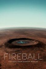 Fireball: Visitors from Darker Worlds (2020)