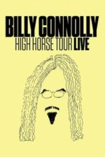 Nonton Film Billy Connolly: High Horse Tour Live (2016) Subtitle Indonesia Streaming Movie Download