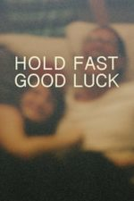 Nonton Film Hold Fast, Good Luck (2020) Subtitle Indonesia Streaming Movie Download