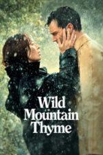 Nonton Film Wild Mountain Thyme (2020) Subtitle Indonesia Streaming Movie Download