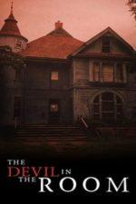 Nonton Film The Devil in the Room (2020) Subtitle Indonesia Streaming Movie Download