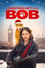 Nonton Film A Christmas Gift from Bob (2020) Subtitle Indonesia Streaming Movie Download