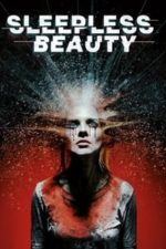 Nonton Film Sleepless Beauty (2020) Subtitle Indonesia Streaming Movie Download