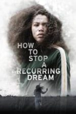 Nonton Film How to Stop a Recurring Dream (2021) Subtitle Indonesia Streaming Movie Download