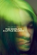 Nonton Film Billie Eilish: The World's a Little Blurry (2021) Subtitle Indonesia Streaming Movie Download